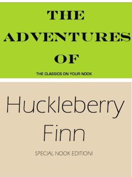 The Complete Adventures of Huckleberry Finn- Special NOOK Edition with a FREE Gift-