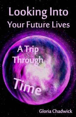 Looking Into Your Future Lives: A Trip Through Time