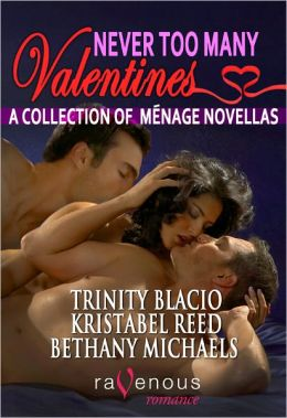 Never Too Many Valentines: A Menage Novella Collection