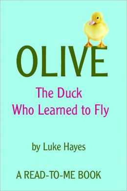Olive: The Duck Who Learned to Fly