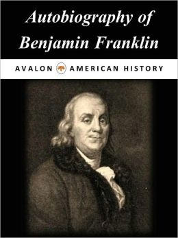 Autobiography of Benjamin Franklin [Illustrated]
