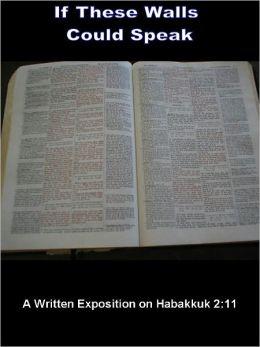 If These Walls Could Speak - Sermon on Habakkuk 2:11