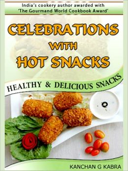 Celebrations With Hot Snacks - Healthy And Delicious Snacks