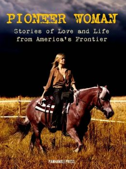 The Pioneer Woman: Stories of Life and Love from America's Frontier (Special Nook Edition with Interactive Table of Contents)