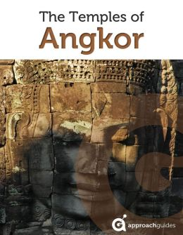 Cambodia Revealed: The Temples of Angkor (Southeast Asia Travel Guide with Angkor Wat)