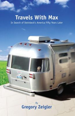 Travels With Max: In Search of Steinbeck's America Fifty Years Later