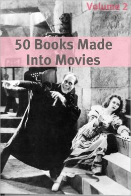50 Classic Books Made Into Movies: Volume 2