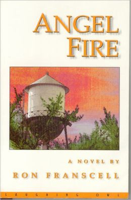Angel Fire: A Novel