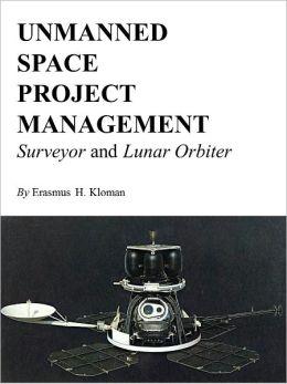 Unmanned Space Project Management: Surveyor and Lunar Orbiter