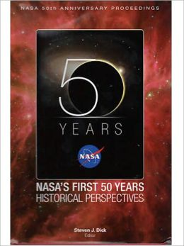 NASA's First 50 Years: Historical Perspectives