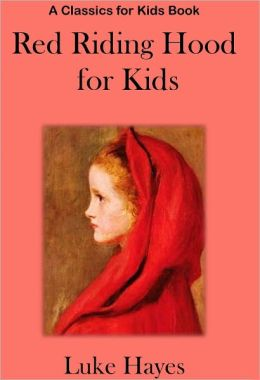 Red Riding Hood for Kids: A Read-to-Me Classic
