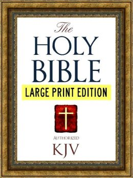 LARGE PRINT EDITION Authorized King James Version Holy Bible for Nook (With Nook Active Contents Technology) Best Selling Bible of All Time (KJV) Large Print Bible With Full Old Testament & New Testament (WITH ILLUSTRATIONS)