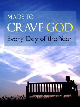MADE TO CRAVE GOD - Every Day of the Year (Special Nook Edition) Daily Devotional Meditations NOOKbook