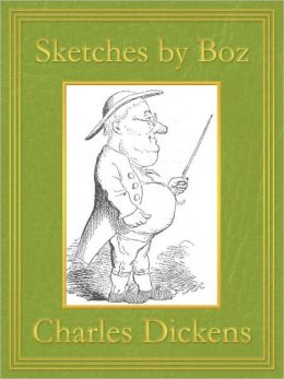 Sketches by Boz: Premium Edition (Unabridged and Illustrated) [Optimized for Nook and Sony-compatible]