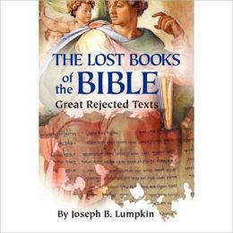 The Lost Books of the Bible: The Great Rejected Text