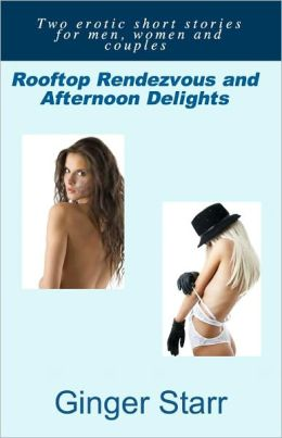 Rooftop Rendezvous and Afternoon Delights (Erotica/Erotic Fiction)