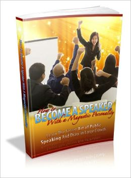 How To Become A Speaker With A Magnetic Personality