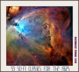 59 Sci-Fi Classics for the Ages (Science-fiction books from HG Wells, Jules Verne, Edgar Rice Burroughs, Mary Shelley, Philip K Dick, Isaac Asimov, Harry Harrison, Voltaire, Robert Luis Stevenson, Joseph Conrad, Kurt Vonnegut, Ben Bova)