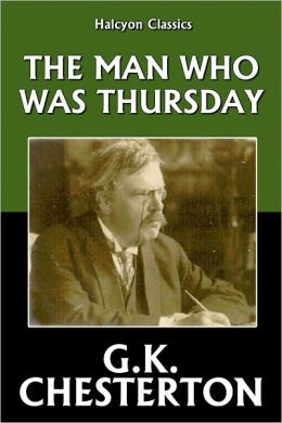 The Man Who Was Thursday: A Nightmare by G.K. Chesterton