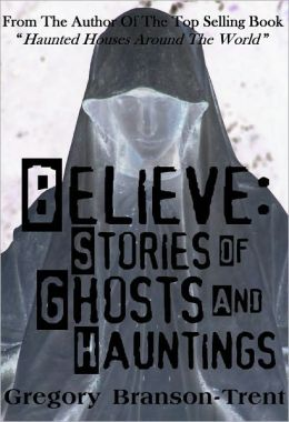 Believe: Stories of Ghosts and Hauntings