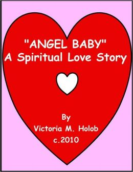 ANGEL BABY, A Spirital Love Story