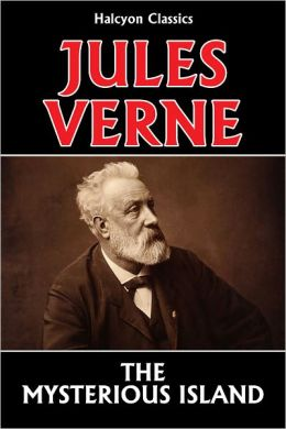 The Mysterious Island by Jules Verne [Mysterious Island #1]
