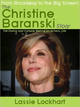 From Broadway to the Big Screen: The Christine Baranski Story