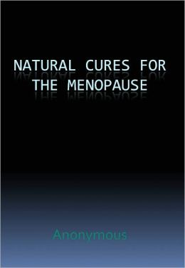 Natural Cures For The Menopause