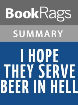I Hope They Serve Beer in Hell by Tucker Max l Summary & Book Club Guide