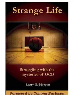Strange Life: Struggling with the Mysteries of OCD