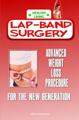 Lap-Band Surgery: Advanced Weight Loss Procedure For The New Generation
