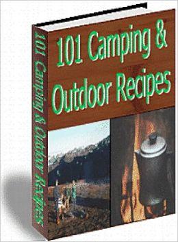101 Camping & Outdoor Recipes Cookbook