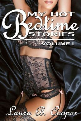 My Hot Bedtime Stories, Volume 1 (Short Steamy Sex Scenes / Strap-On / Gang Bang / Couple Play)