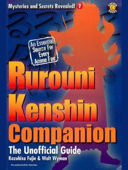 The Rurouni Kenshin Companion: The Unoffical Guide