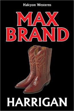 Harrigan by Max Brand