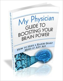 My Physician Guide to Boosting your Brain Power