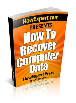 How To Recover Computer Data - Your Step-By-Step Guide To Recovering PC Hard Drive
