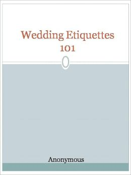 Wedding Etiquettes 101