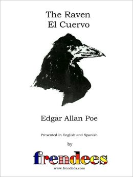The Raven El Cuervo Presented by Frendees Dual Language English/Spanish