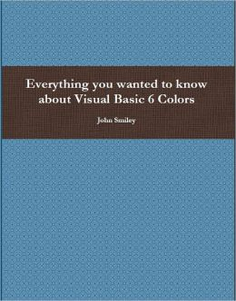 Everything You Wanted To Know About Visual Basic 6 Colors