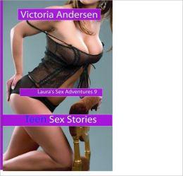 Teen Sex Stories: Laura's Sex Adventures 9
