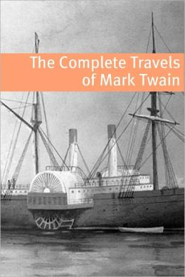 The Travels of Mark Twain (annotated with commentary, Mark Twain biography, and plot summaries)