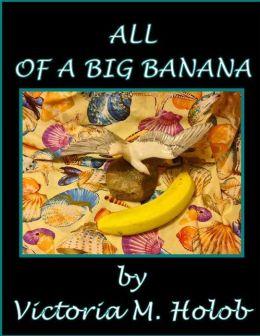 ALL OF A BIG BANANA