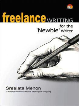 Freelance Writing For The 'Newbie' Writer