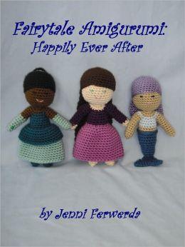 Fairytale Amigurumi: Happily Ever After