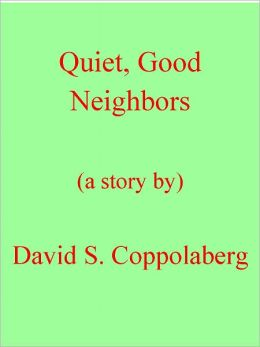 Quiet, Good Neighbors