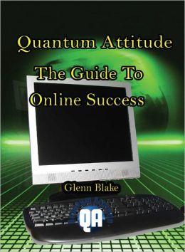 Quantum Attitude: The Guide To Online Success