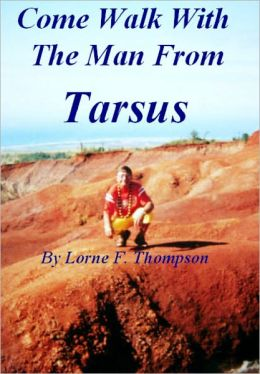COME WALK WITH THE MAN FROM TARSUS