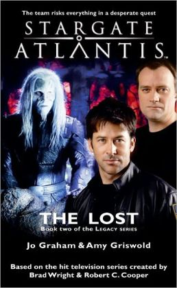 Stargate Atlantis #17: The Lost - Book Two of the Legacy Series