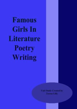 Famous Girls In Literature Poetry Writing
